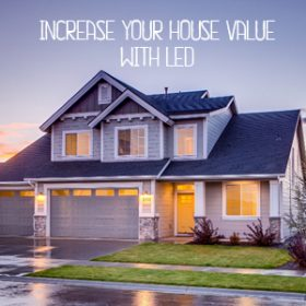 Want To Add Value To Your House? Install LED Lighting!
