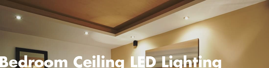 Bedroom Ceiling LED Lighting