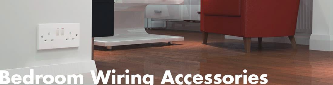 Bedroom Wiring Accessories